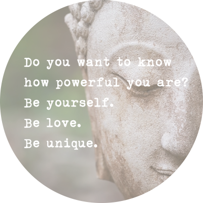 Do you want to know how powerful you are? Be yourself. Be love. Be unique.